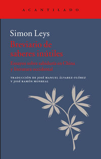Breviario De Saberes Inutiles - Ensayos Sobre Sabiduria En China Y Literatura Occidental - Simon Leys / Jose Ramon Monreal Salvador