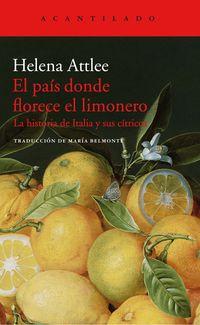 Pais Donde Florece El Limonero, El - La Historia De Italia Y Sus Citricos - Helen Attlee