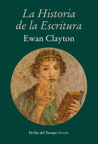 La historia de la escritura - Ewan Clayton