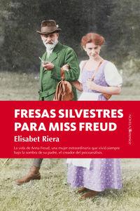 Fresas Silvestres Para Miss Freud - Elisabet Riera