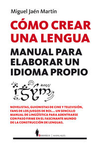 Como Crear Una Lengua - Manual Para Elaborar Un Idioma Propio - Miguel Jaen Martin