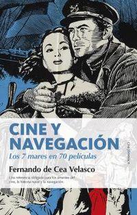 Cine Y Navegacion - Los Siete Mares En Setenta Peliculas - Fernando Cea Velasco