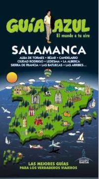 Salamanca - Guia Azul - Paloma Ledrado Villafuertes / Angel Ingelmo Sanchez / Fernando De La Orden Osuna