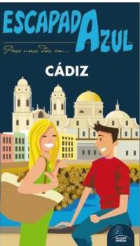 Cadiz - Escapada Azul - Luis Mazarrasa Mowinckel