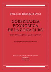 GOBERNANZA ECONOMICA DE LA ZONA EURO - ENTRE PROFUNDIZACION Y DESINTEGRACION