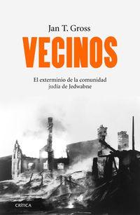 vecinos - el exterminio de la comunidad judia de jedwabne (polonia) - Jan T. Gross
