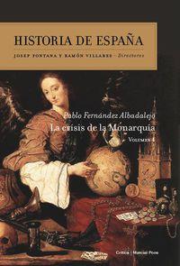 Historia De España 4 - La Crisis De La Monarquia - Pablo Fernandez Albadalejo