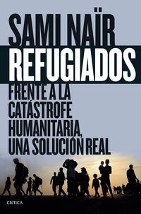 REFUGIADOS - FRENTE A LA CATASTROFE HUMANITARIA, UNA SOLUCIOON REAL