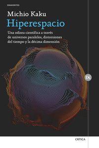 HIPERESPACIO - UNA ODISEA CIENTIFICA A TRAVES DE UNIVERSOS PARALELOS, DISTORSIONES DEL TIEMPO Y LA DECIMA DIMENSION