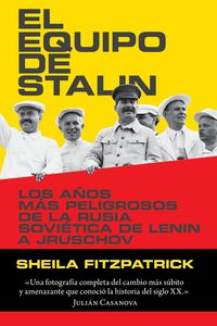Equipo De Stalin, El - Los Años Mas Peligrosos De La Rusia Sovietica De Lenin A Jruschov - Sheila Fitzpatrick