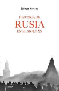 Historia De Rusia En El Siglo Xx - Robert Service