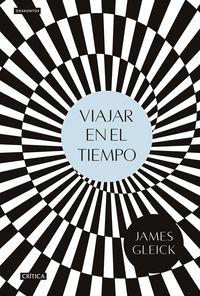 Viajar En El Tiempo - James Gleick