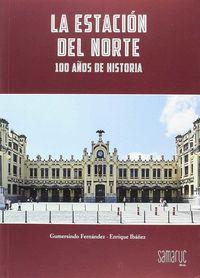 ESTACION DEL NORTE, LA - 100 AÑOS DE HISTORIA