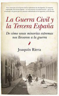 La guerra civil y la tercera españa - Joaquin Riera Ginestar