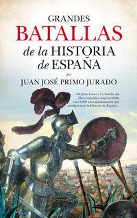 Grandes Batallas De La Historia De España - Juan Jose Primo Jurado
