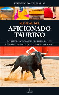 Manual Del Aficionado Taurino - Fernando Gonzalez Viñas
