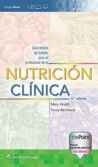 (2 ED) GUIA BASICA DE BOLSILLO PARA EL PROFESIONAL DE LA NUTRICION CLINICA
