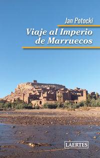 Viaje Al Imperio De Marruecos - Jan Potocki