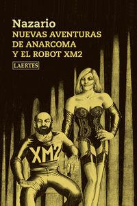 nuevas aventuras de anarcoma y el robot xm2 - Nazario Luque Vera
