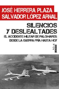 SILENCIOS Y DESLEALTADES - EL ACCIDENTE MILITAR DE PALOMARES
