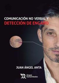Comunicacion No Verbal Y Deteccion De Engaño - Juan Angel Anta