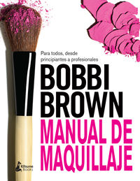 Manual De Maquillaje De Bobbi Brown - Bobbi Brown