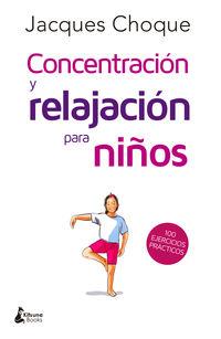 Concentracion Y Relajacion Para Niños - Jacques Choque
