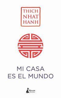 Mi Casa Es El Mundo - Thich Nhat Hanh