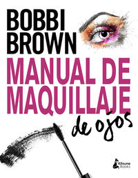 Manual De Maquillaje De Ojos - Bobbi Brown