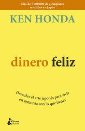 DINERO FELIZ - DESCUBRE EL ARTE JAPONES PARA VIVIR EN ARMONIA CON LO QUE TIENES