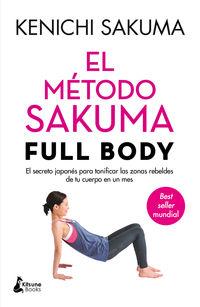 Metodo Sakuma Full Body, El - El Secreto Japones Para Tonificar Las Zonas Rebeldes De Tu Cuerpo En Un Mes - Kenichi Sakuma