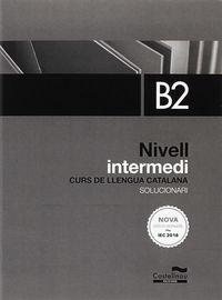 NIVELL INTERMEDI B2 SOLUCIONARI (BAL, CAT) - CURS LLENGUA CATALANA