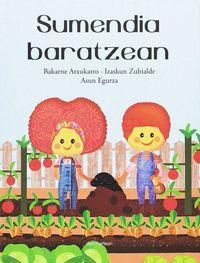 Sumendia Baratzean - Baka Atxukarro / Izaskun Zubialde / Asun Egurza