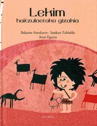 Lekim - Haitzuloetako Gizakia - Bakarne Atxukarro / Izaskun Zubialde / Asun Egurza