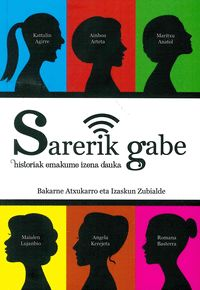 SARERIK GABE HISTORIAK EMAKUME IZENA DAUKA