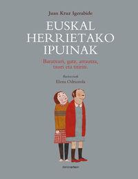 Euskal Herrietako Ipuinak - Baratxuri, Gatz, Arrautza, Txori Eta Titiriti - Juan Kruz Igerabide / Elena Odriozola (il. )