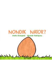 Nondik Nator? - Eneko Etxegarai / Eduardo Rodriguez