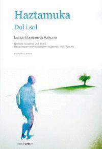Haztamuka - Dol I Sol - Luisa Etxeberria Azkune