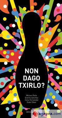Non Dago Txirlo? - Miriam Peña