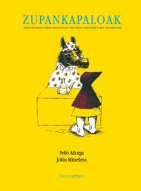 Zupankapaloak - PELLO AÑORGA / Jokin Mitxelena (il. )