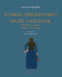 Euskal Herrietako Ipuin Gaiztoak - Juan Kruz Igerabide / Elena Odriozola (il. )