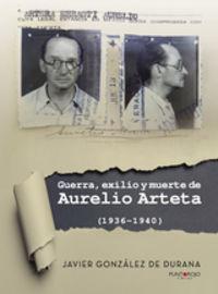 GUERRA, EXILIO Y MUERTE DE AURELIO ARTETA (1936-1940)