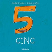 Cinc (cat) - Antonio Rubio / Miquel Desclot / Oscar Villan (il. )