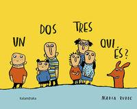 Un, Dos, Tres, Qui Es? (cat) - Nadia Budde (il. ) / Xose Ballesteros (ed. )