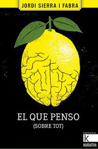Que Penso, El (sobre Tot) (cat) - Jordi Sierra I Fabra / Adria Fruitos (il. )