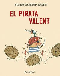 El pirata valent - Ricardo Alcantara / Gusti (il. )