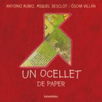 Ocellet De Paper, Un (cat) - Antonio Rubio / Miquel Desclot