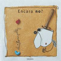ENCARA NO ?