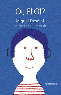 Oi, Eloi? (catalan) - Miquel Desclot / Christian Inaraja (il. )
