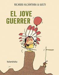 Jove Guerrer, El (cat) - Ricardo Alcantara / Gusti (il. )